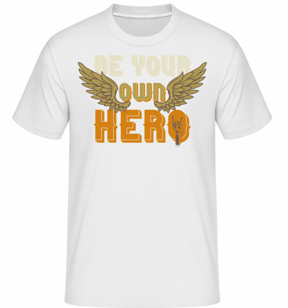 Be Your Own Hero -  Shirtinator Men's T-Shirt - White - Vorn