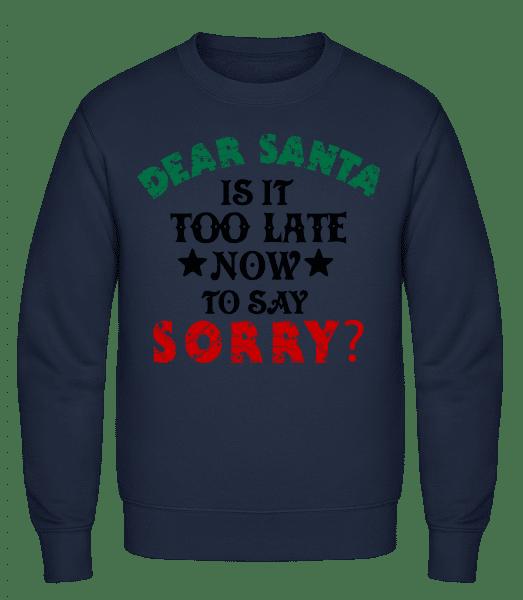 Dear Santa Is It Too Late? - Men's Sweatshirt - Navy - Vorn