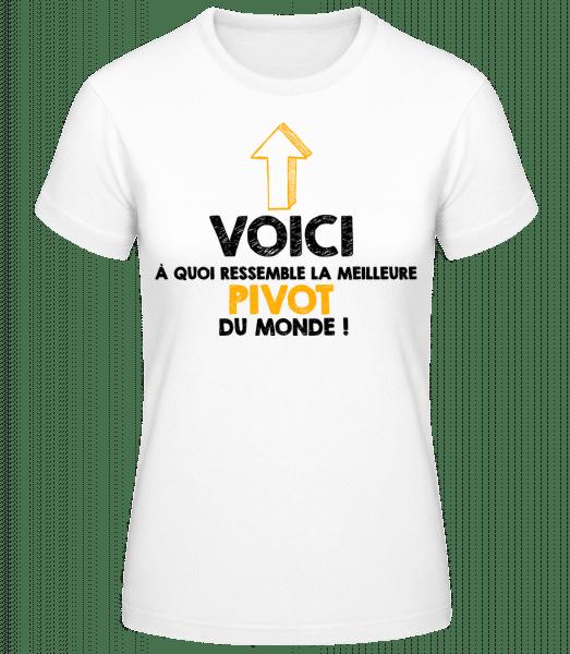 La Meilleure Pivot Du Monde - T-shirt standard Femme - Blanc - Devant