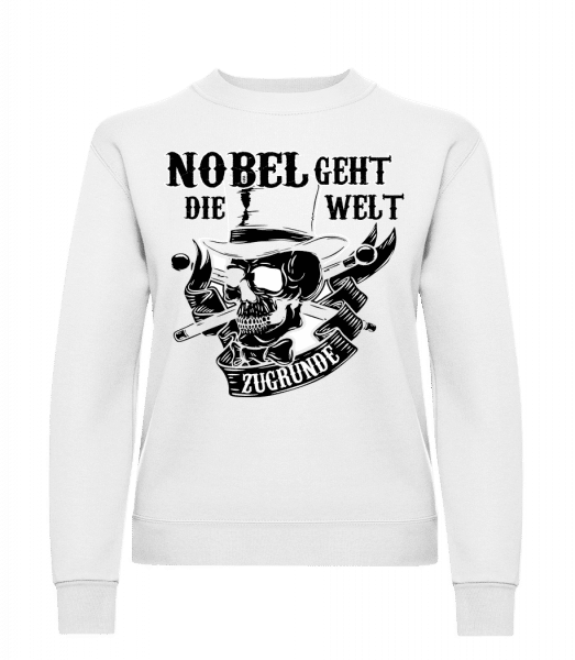 Nobel Geht Die Welt Zugrunde - Frauen Pullover - Weiß - Vorn