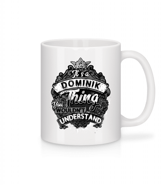 It's A Dominik Thing - Mug - White - Vorn