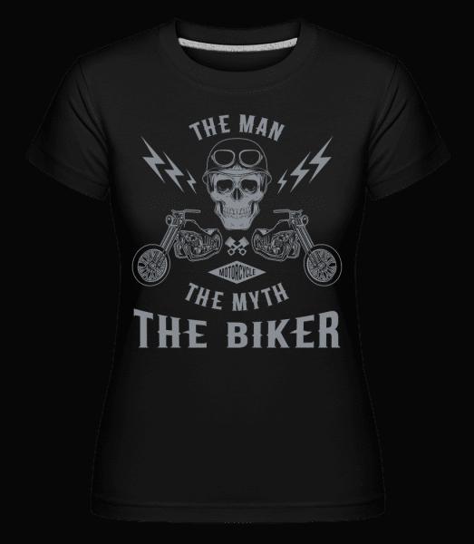 The Man The Myth The Biker - Shirtinator Frauen T-Shirt - Schwarz - Vorn
