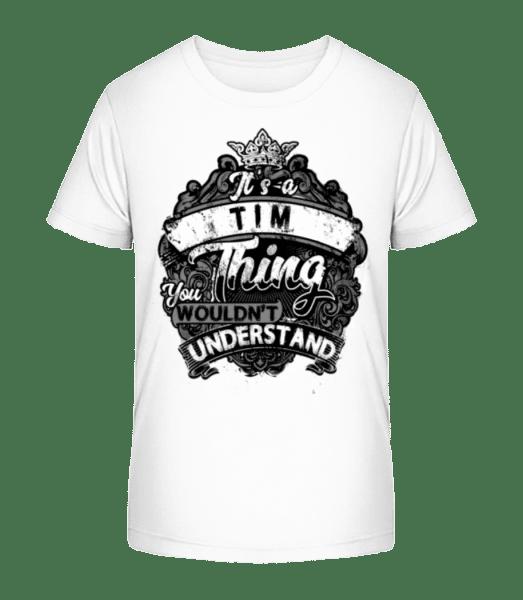 It's A Tim Thing - Kid's Premium Bio T-Shirt - White - Vorn
