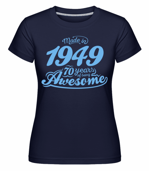 Made In 1949 70 Years Awesome -  Shirtinator Women's T-Shirt - Navy - Vorn