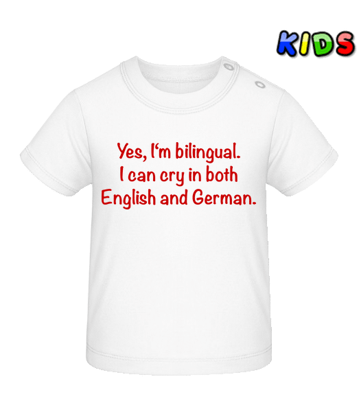 I Can Cry In Both English And German - Baby T-Shirt - White - Vorn