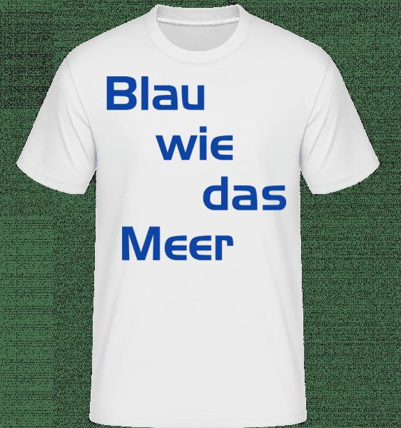 Blau Wie Das Meer - Shirtinator Männer T-Shirt - Weiß - Vorn