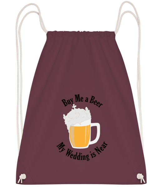Buy Me A Beer My Wedding Is Near - Drawstring Backpack - Bordeaux - Vorn