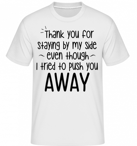 Thank You For Staying -  Shirtinator Men's T-Shirt - White - Vorn