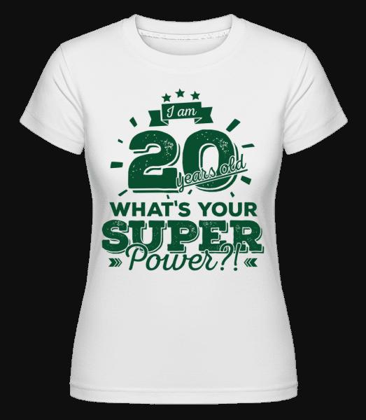 20 Years Super Power - Shirtinator Frauen T-Shirt - Weiß - Vorn