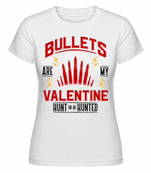 Bullets Are My Valentine - Shirtinator Frauen T-Shirt - Weiß - Vorn