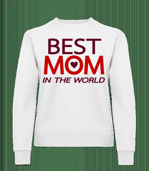Best Mom In The World - Women's Sweatshirt - White - Vorn