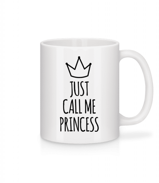 Just Call Me Princess - Mug - White - Vorn