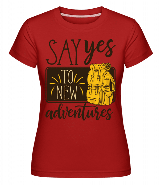 Say Yes To New Adventures -  Shirtinator Women's T-Shirt - Red - Vorn