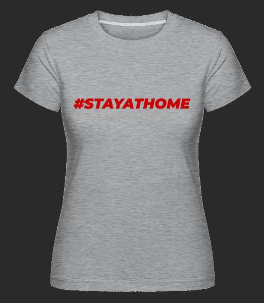 Stayathome - Shirtinator Frauen T-Shirt - Grau meliert - Vorn