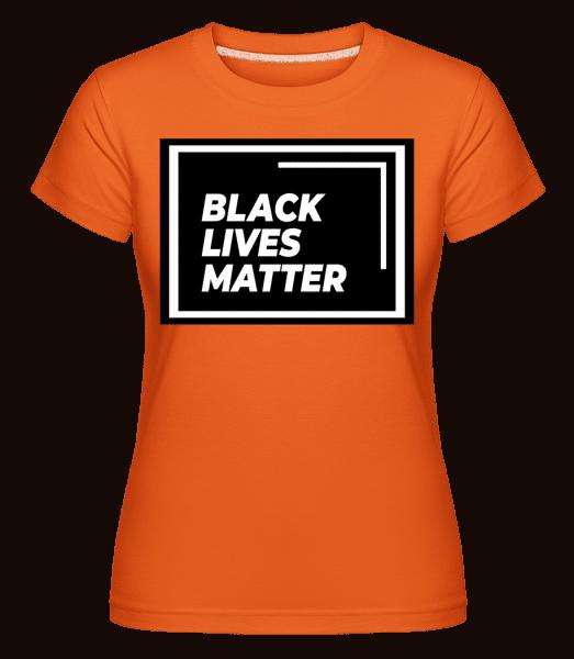 Black Lives Matter - Shirtinator Frauen T-Shirt - Orange - Vorn