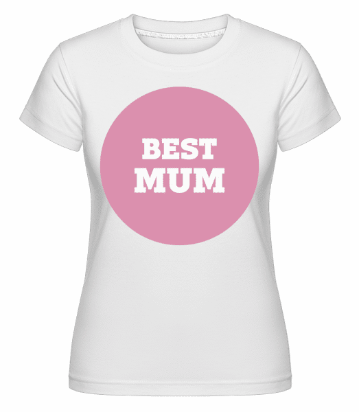 Best Mum -  Shirtinator Women's T-Shirt - White - Vorn