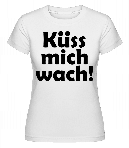 Küss Mich Wach! - Shirtinator Frauen T-Shirt - Weiß - Vorn