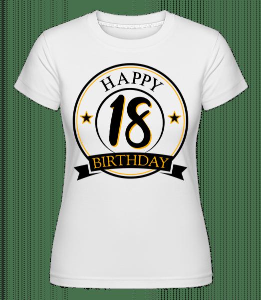 Happy Birthday 18 - Shirtinator Frauen T-Shirt - Weiß - Vorn