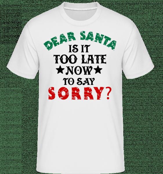 Dear Santa je to příliš pozdě? -  Shirtinator tričko pro pány - Bílá - Napřed