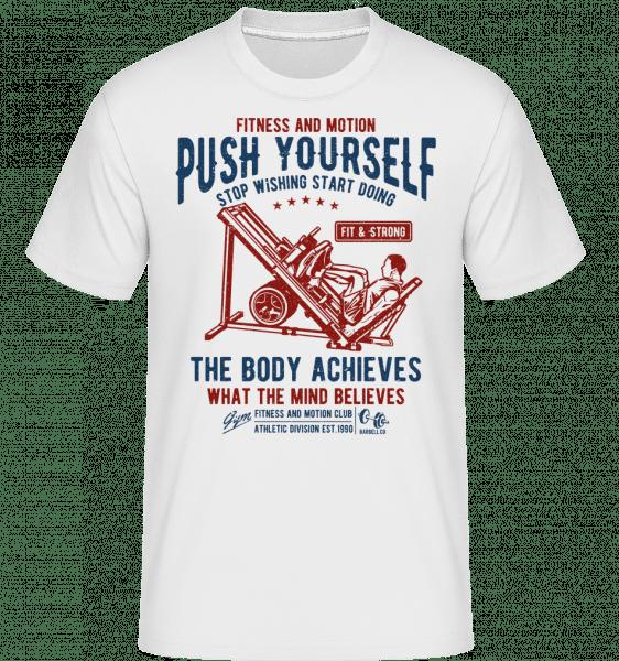 Push Yourself -  Shirtinator tričko pro pány - Bílá - Napřed