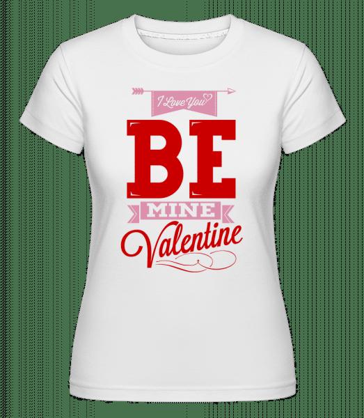Be Mine Valentine -  T-shirt Shirtinator femme - Blanc - Devant