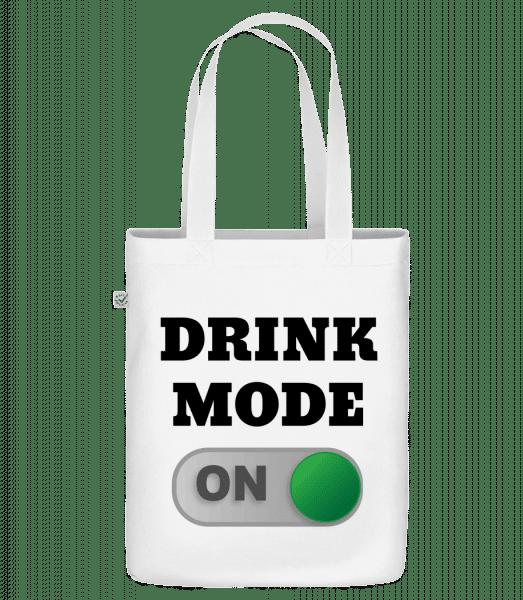 Drink Mode On - Bio Tasche - Weiß - Vorn