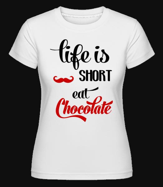 Life Is Short, Eat Chocolate - Shirtinator Frauen T-Shirt - Weiß - Vorn