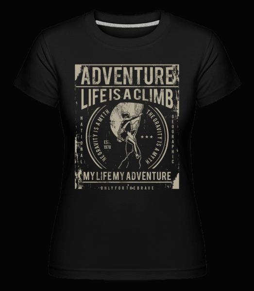 Life Is A Climb -  Shirtinator Women's T-Shirt - Black - Vorn