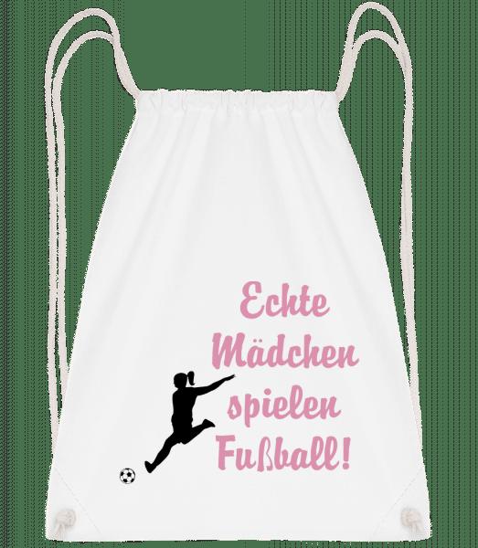 Echte Mädchen Spielen Fußball! - Turnbeutel - Weiß - Vorn