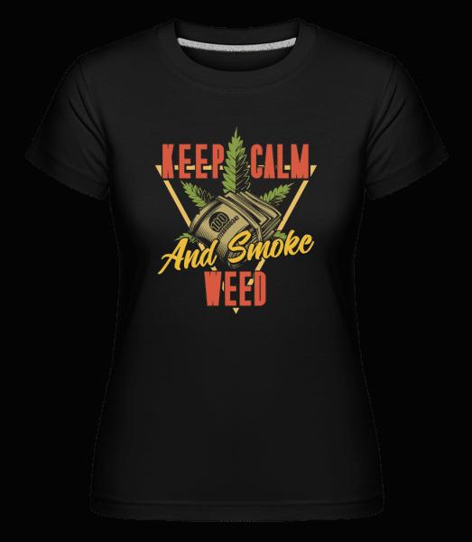 Keep Calm And Smoke Weed -  Shirtinator Women's T-Shirt - Black - Vorn