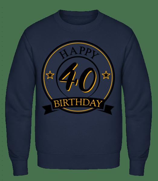 Happy Birthday 40 - Classic Set-In Sweatshirt - Navy - Vorn
