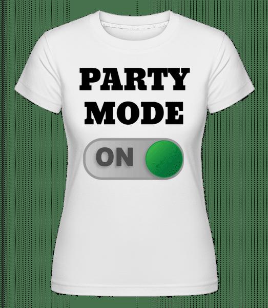 Party Mode On - Shirtinator Frauen T-Shirt - Weiß - Vorn