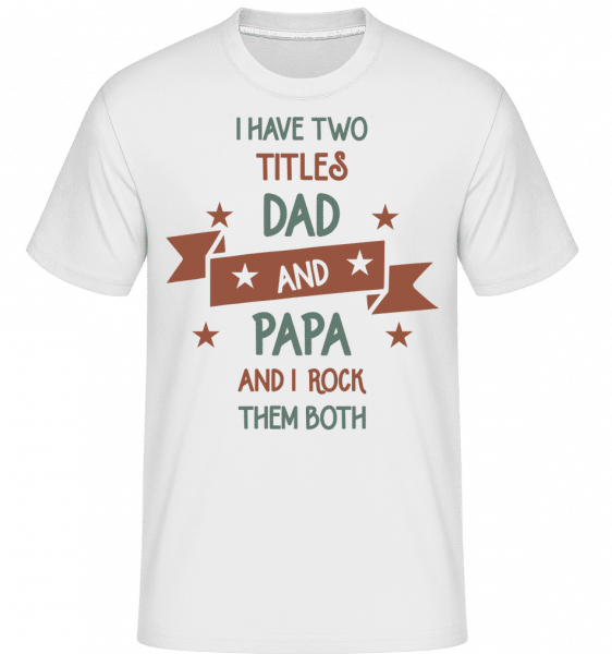 Two Titles Dad And Papa -  Shirtinator Men's T-Shirt - White - Vorn