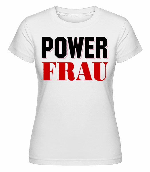 Power Frau - Shirtinator Frauen T-Shirt - Weiß - Vorn