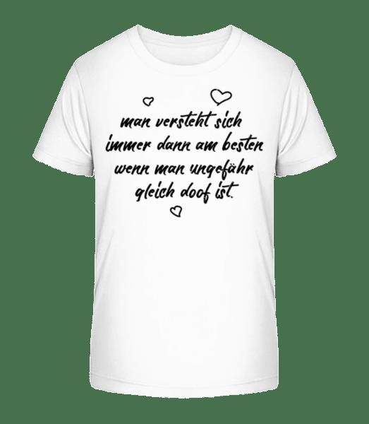 Ungefähr Gleich Doof - Kinder Premium Bio T-Shirt - Weiß - Vorn