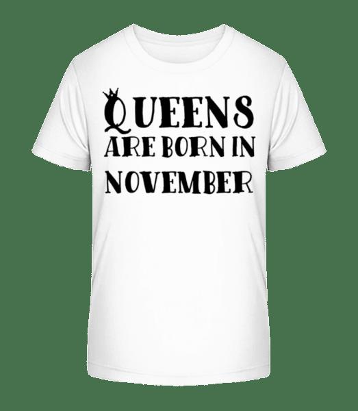 Queens Are Born In November - Kid's Premium Bio T-Shirt - White - Vorn