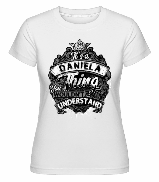 It's A Daniela Thing -  Shirtinator Women's T-Shirt - White - Vorn
