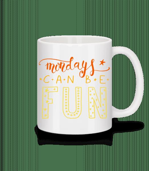 Mondays Can Be Fun - Mug - White - Front