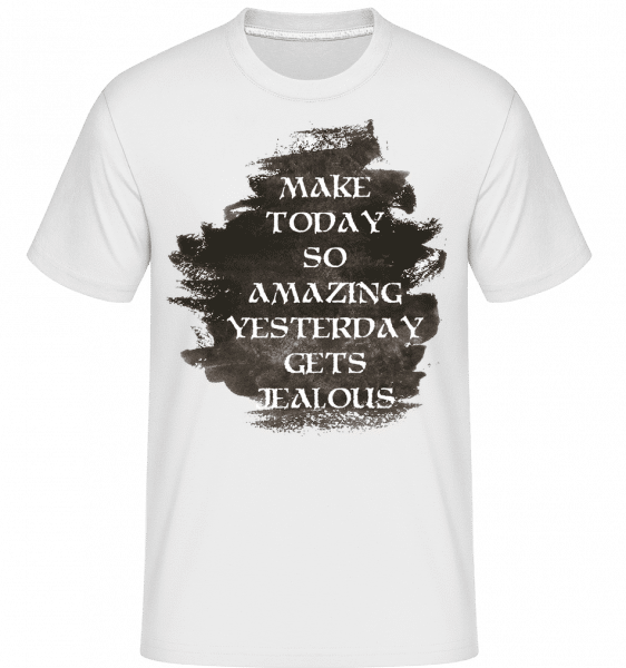 Make Yesterday Jealous -  Shirtinator Men's T-Shirt - White - Vorn
