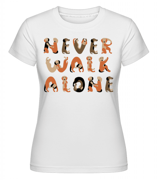 Never Walk Alone Dogs -  T-shirt Shirtinator femme - Blanc - Vorn
