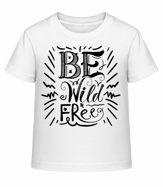 Be Wild & Free - Kid's Shirtinator T-Shirt - White - Front