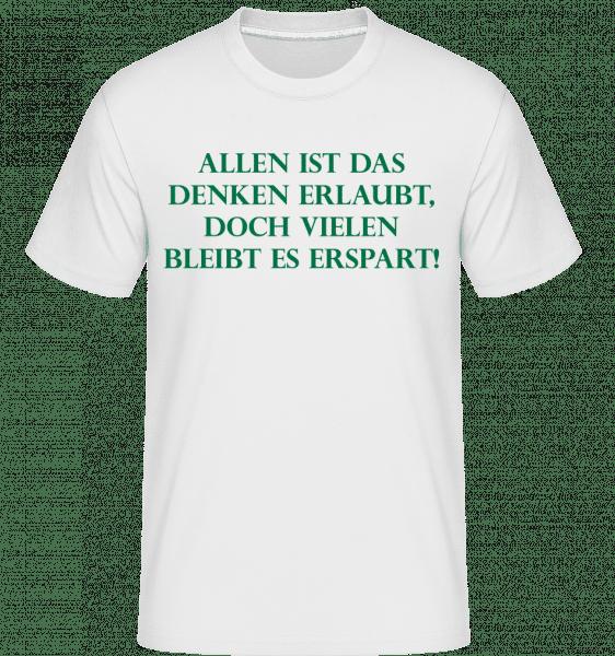 Allen Ist Denken Erlaubt - Shirtinator Männer T-Shirt - Weiß - Vorn