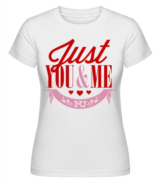 Just You & Me - Shirtinator Frauen T-Shirt - Weiß - Vorn