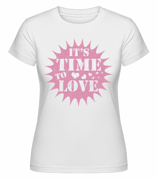 It's Time To Love - Shirtinator Frauen T-Shirt - Weiß - Vorn