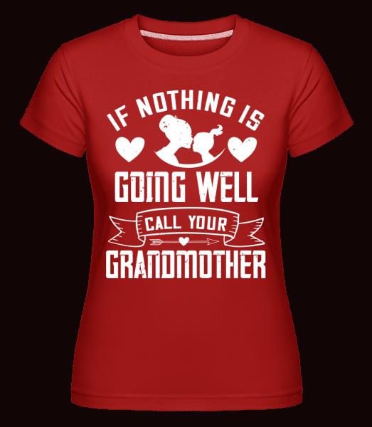 Call Your Grandmother -  Shirtinator tričko pro dámy - Červená - Napřed