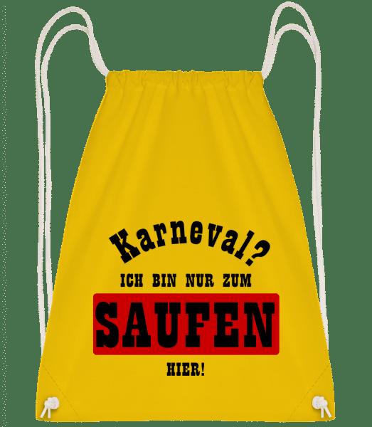 Karneval? Ich Bin Nur Zum Saufen - Turnbeutel - Gelb - Vorn