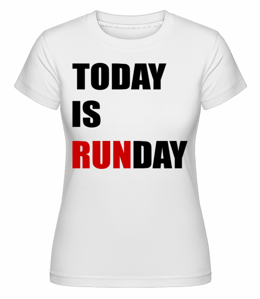 Today Is Runday -  T-shirt Shirtinator femme - Blanc - Vorn
