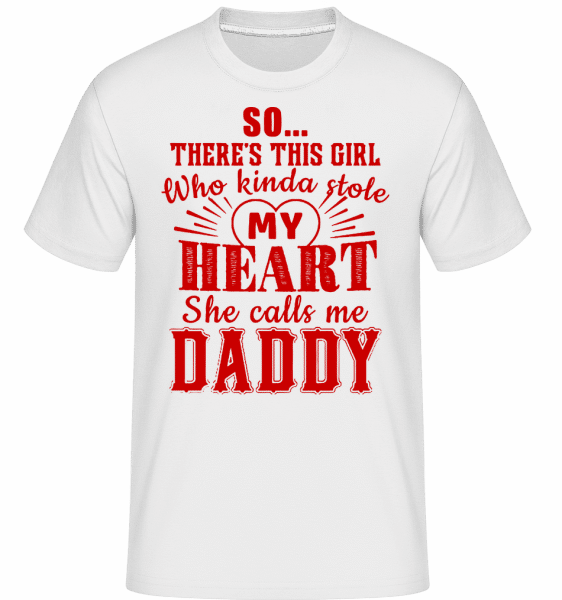 She Calls Me Daddy -  Shirtinator Men's T-Shirt - White - Vorn