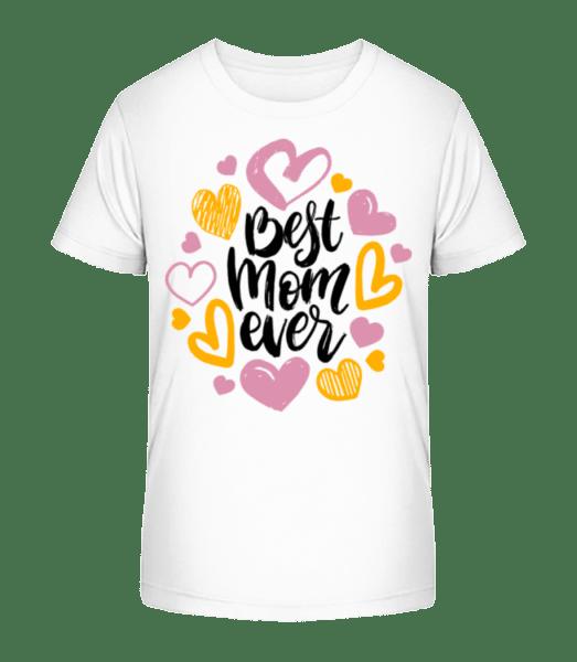 Best Mom Ever - Kid's Premium Bio T-Shirt - White - Vorn