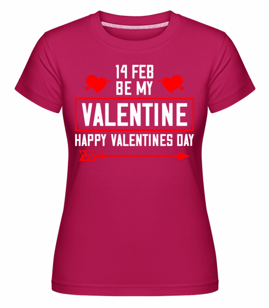 Be My Valentine Happy Valentines Day -  Shirtinator Women's T-Shirt - Magenta - Vorn
